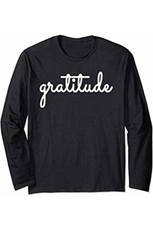 Gratitude Grateful Blessed Thankful Appreciation Gratitude Grateful Blessed For Women Men Gift Unisex Gifts Long Sleeve T-Shirt
