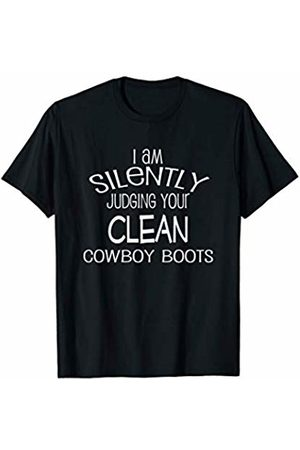 Rancher Gift Idea I Am Silently Judging Your Clean Cowboy Boots Rancher Gift T-Shirt