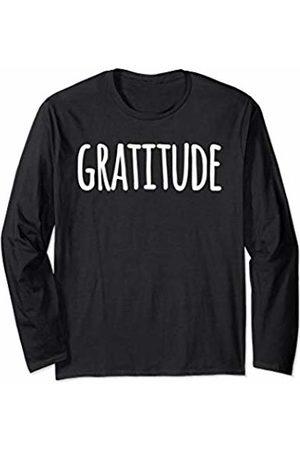 Gratitude Thankful Grateful Womens Mens Gifts Gratitude Thankful Grateful For Men Women Gift Unisex Tee Long Sleeve T-Shirt