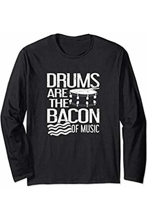 Musical Instrument Gifts and Apparel Drums are the Bacon of Music Funny Drummer Men Dad Long Sleeve T-Shirt