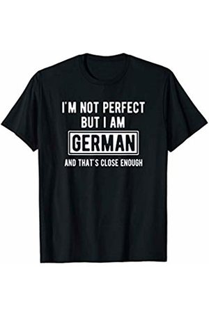 Perfect German Gifts I'm Not Perfect But I Am German And That's Close Enough T-Shirt
