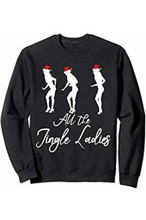 Christmas Funny Pun Shirts & Gifts All The Jingle Ladies Christmas Dancers - Single Lady Song Sweatshirt
