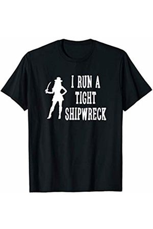 Cute & Funny Mom Gifts & Apparel I Run A Tight Shipwreck With Female Pirate Funny Mom T-Shirt