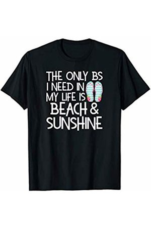 Beach and Sunshine Co 2458 The Only BS I Need In My Life Is Beach Sunshine Flip Flops T-Shirt