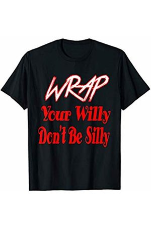 Greattees Wrap Your Willy Don't Be Silly Funny T-Shirt