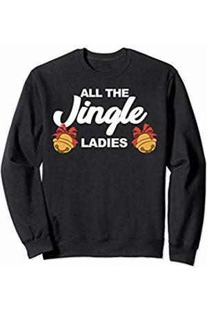 Miftees All the Jingle Ladies funny Christmas Sweatshirt