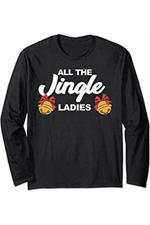 Miftees All the Jingle Ladies funny Christmas Long Sleeve T-Shirt
