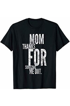 LITSHOGEN Mom Thanks For Squeezing Me Out T-Shirt