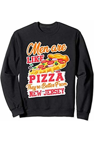 Garden State Pizza Slice Pride Pizza and Men are Better From New Jersey Funny Design Sweatshirt