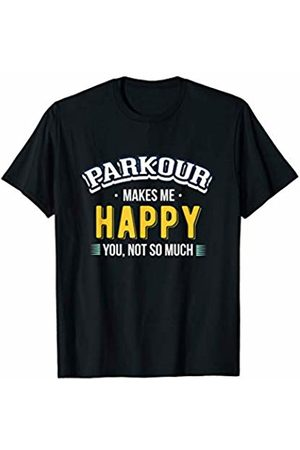 Parkour Free Running Designs Parkour Makes Me Happy Free Running Jumping Climbing T-Shirt