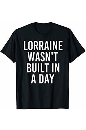 Personalized Mom Girl Christmas Custom Women Gifts LORRAINE WASN'T BUILT IN A DAY Funny Birthday Name Gift Idea T-Shirt