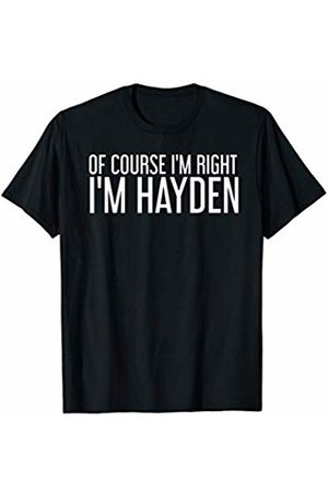 Birthday Custom Name For Him Joke Christmas Lovers OF COURSE I'M RIGHT I'M HAYDEN Funny Personalized Name Gift T-Shirt