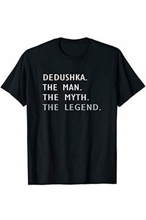 The Man The Myth The Legend Shirts Gift Dedushka The Man The Myth The Legend T-Shirt