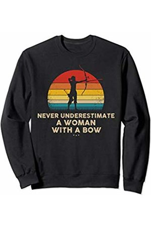 Funny Archery RTees Never Underestimate a Woman With A Bow - Funny Archery Gifts Sweatshirt