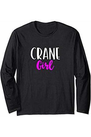 Crane Girl Gift Crane Girl Women Operator Funny Cute Gift Long Sleeve T-Shirt