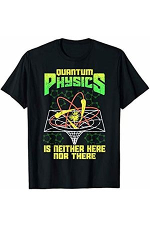 Tee Styley Quantum Physics Is Neither Here Nor There Science T-Shirt