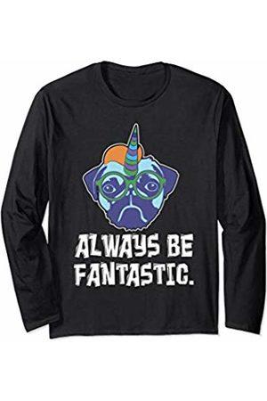Cool Genius Unicorn Dog Always Be Fantastic - Unicorn Pug Dog Animal Gift Boy Girl Long Sleeve T-Shirt