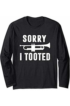 Noodle Bean Apparel Funny Trumpet Player - Sorry I Tooted - For Women or Men Long Sleeve T-Shirt
