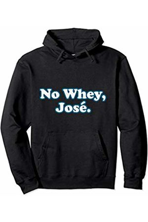 Suns Out Guns Out No Whey Jose Funny Workout Shirt Men Women Protein Shaker Pullover Hoodie
