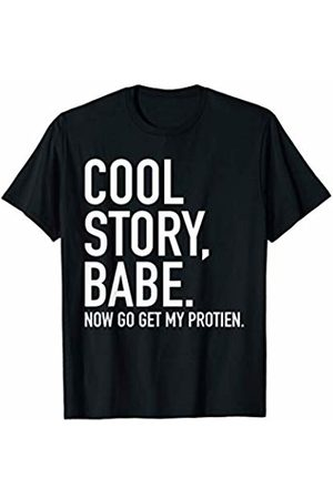 Star Attire Cool Story Babe Now Get My Protein, Fitness, Gym