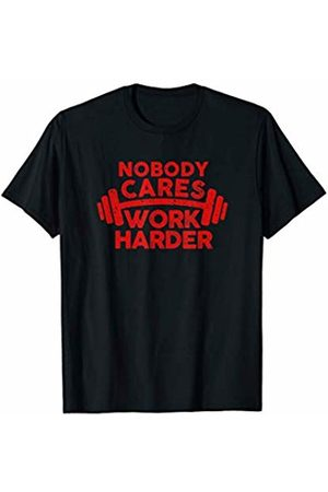 Motivational Inspirational Gift Tees Nobody Cares Work Harder Funny Gym Workout Fitness T-Shirt