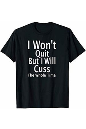Custom print me Funny Saying Fitness Workout I Won't Quite T-Shirt