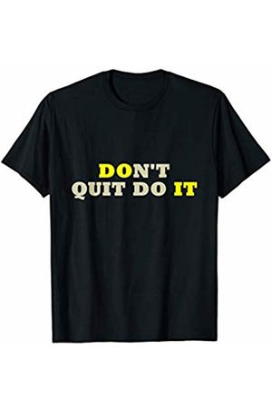 Motivational Tee For Workout Don't Quit Do it Motivational gift For Workout man womans T-Shirt