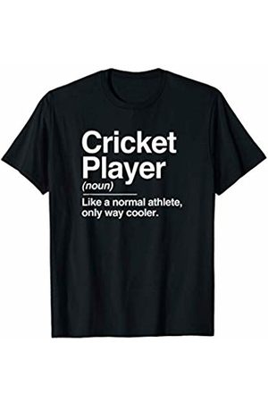 Cricket Player Typography Definition Gifts Cricket Player Definition Normal Only Cooler Sport Gift T-Shirt