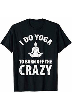 CMOOD I Do Yoga To Burn Off The Crazy Gift Yoga Teacher T-Shirt