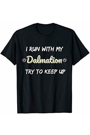 Dalmation Lover Gifts I Run With My Dalmation Funny Dog Running T-Shirt