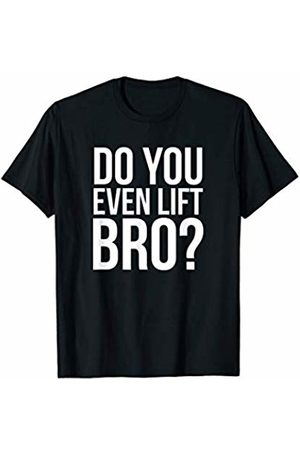 Star Attire Do You Even Lift Bro, Fitness, Gym, Workout, Funny