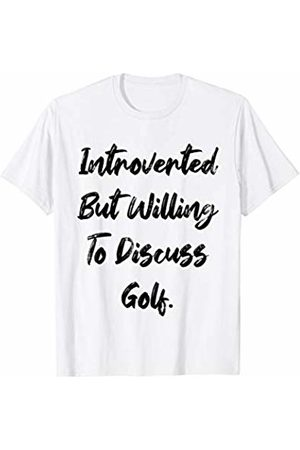 401Merch Introvert Apparel Introverted But Willing To Discuss Golf. Funny Sports Fan T-Shirt