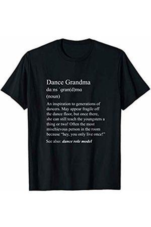 NaughtyGoose Dancewear Dance Grandma: funny dance definition for your dance family T-Shirt