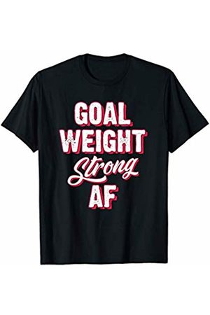 Gym Exercise Fitness Bodybuilding Gift Tees Goal Weight Strong AF Funny Bodybuilders Workout T-Shirt
