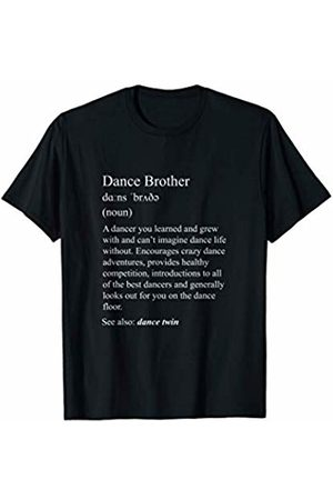 NaughtyGoose Dancewear Dance Brother: funny dance definition for your dance family T-Shirt