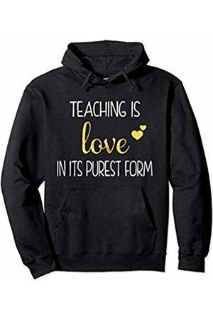 Teacher Valentine Gifts Teaching Is Love In It's Purest Form Teacher Valentine Gift Pullover Hoodie