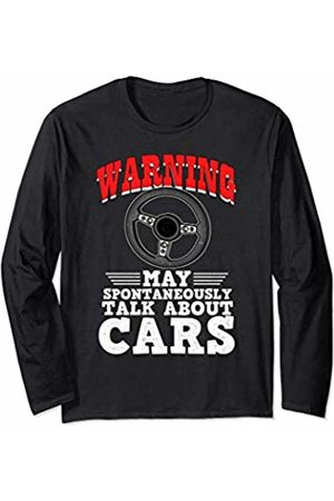 funny car dealer quote for men Warning may spontaneously talk about cars gift for men Long Sleeve T-Shirt