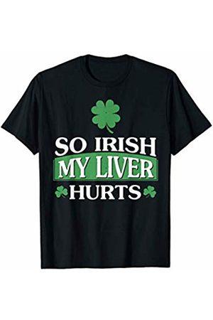 St. Patrick's Day Funny Irish Drinking Gift St. Patrick's Day So Irish My Liver Hurts Funny Drinking T-Shirt