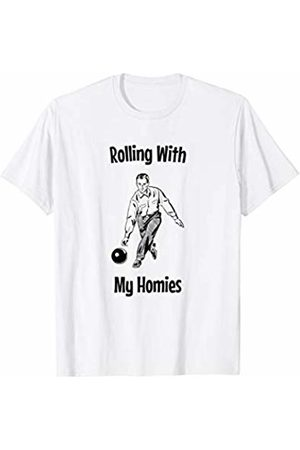 Funny Bowling Design for Bowlers Rolling With My Homies T-Shirt