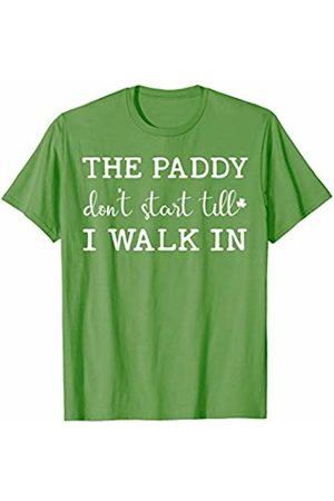 Funny St Patrick's Day Party Outfit For Men Women The Paddy Don't Start Till I Walk In Funny St Patrick's Day T-Shirt