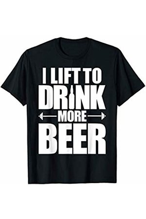 Funny Beer Drinking Wine Drinking I Lift To Drink More Beer Funny Workout and Beer T-Shirt