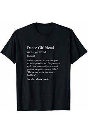 NaughtyGoose Dancewear Dance Girlfriend: funny dance definition for dance family T-Shirt