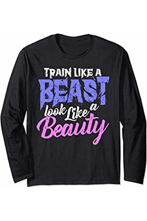 Workout Muscles Weight Lifting Gym Gift Train Like a Beast Look Like a Beauty Womens Workout Long Sleeve T-Shirt