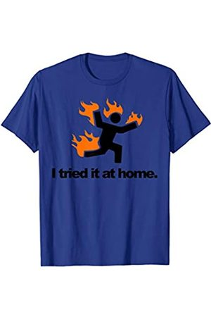 Miftees I Tried It & Caught On Fire At Home Science Humor T-Shirt