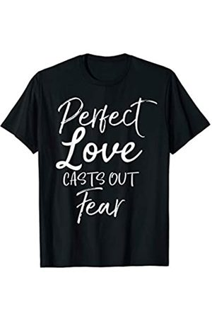 P37 Design Studio Jesus Shirts Christian Quote Gift for Women Perfect Love Casts Out Fear T-Shirt