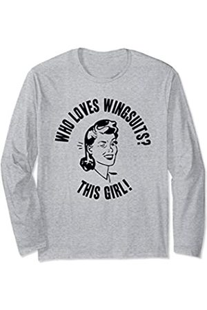 Things I Love Who Loves Wingsuits? This Girl! Womens Wingsuiting Gift Long Sleeve T-Shirt