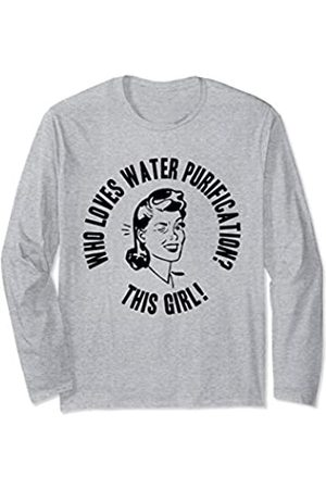 Things I Love Who Loves Water Purification? This Girl! Womens Novelty Gift Long Sleeve T-Shirt
