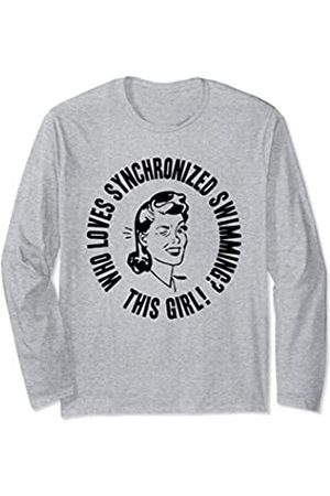 Things I Love Who Loves Synchronized Swimming? This Girl! Womens Gift Long Sleeve T-Shirt