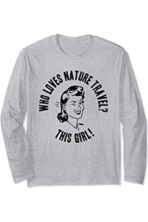 Things I Love Who Loves Nature Travel? This Girl! Womens Funny Gift Long Sleeve T-Shirt