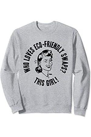 Things I Love Who Loves Eco-Friendly Swaps? This Girl! Womens Gift Sweatshirt